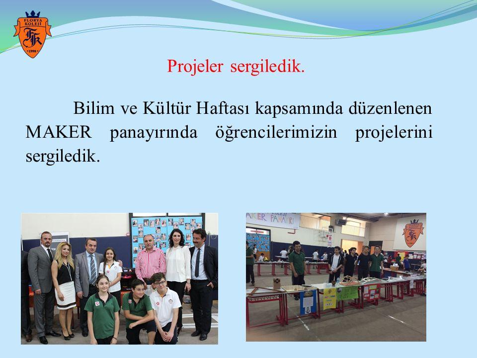 Projeler sergiledik. Bilim ve Kültür Haftası kapsamında düzenlenen MAKER panayırında öğrencilerimizin projelerini sergiledik.