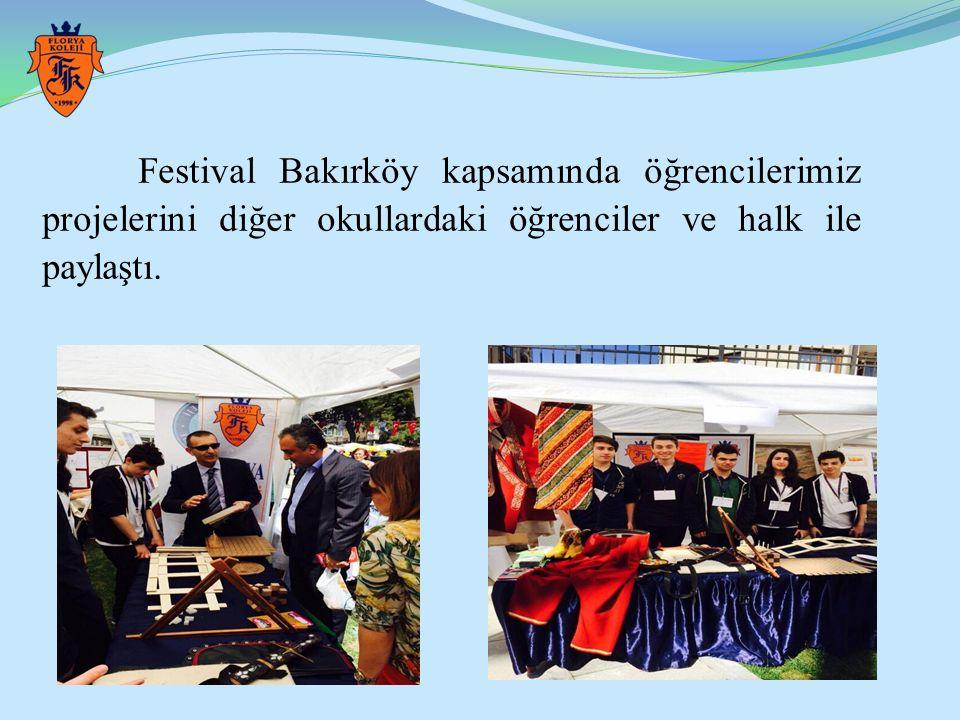 Festival Bakırköy kapsamında öğrencilerimiz projelerini diğer okullardaki öğrenciler ve halk ile paylaştı.