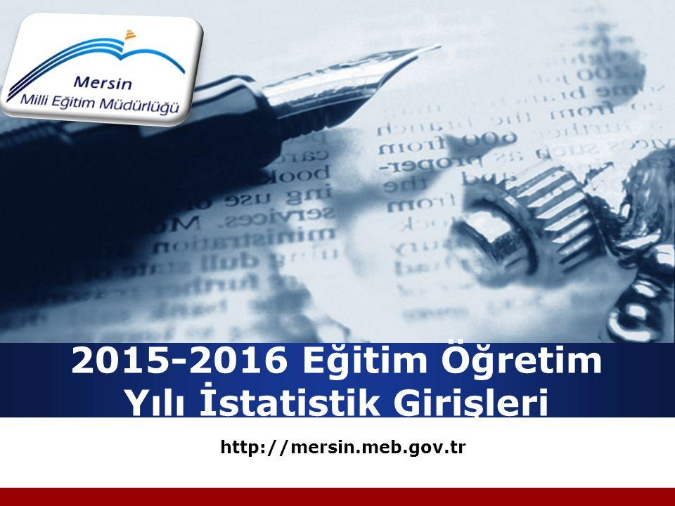Company LOGO 2015-2016 Eğitim Öğretim Yılı İstatistik Girişleri http://mersin.meb.gov.tr