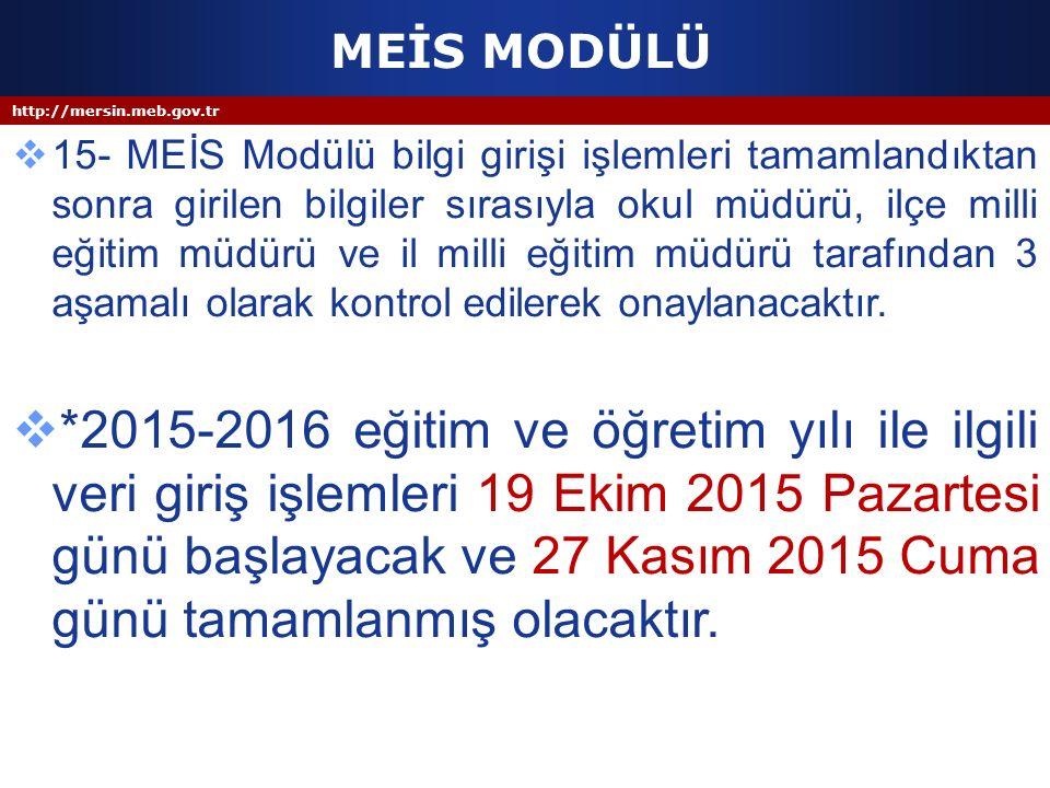 http://mersin.meb.gov.tr MEİS MODÜLÜ  15- MEİS Modülü bilgi girişi işlemleri tamamlandıktan sonra girilen bilgiler sırasıyla okul müdürü, ilçe milli