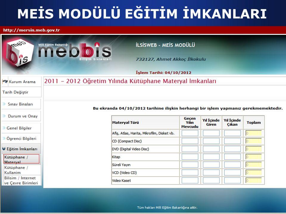 http://mersin.meb.gov.tr MEİS MODÜLÜ EĞİTİM İMKANLARI