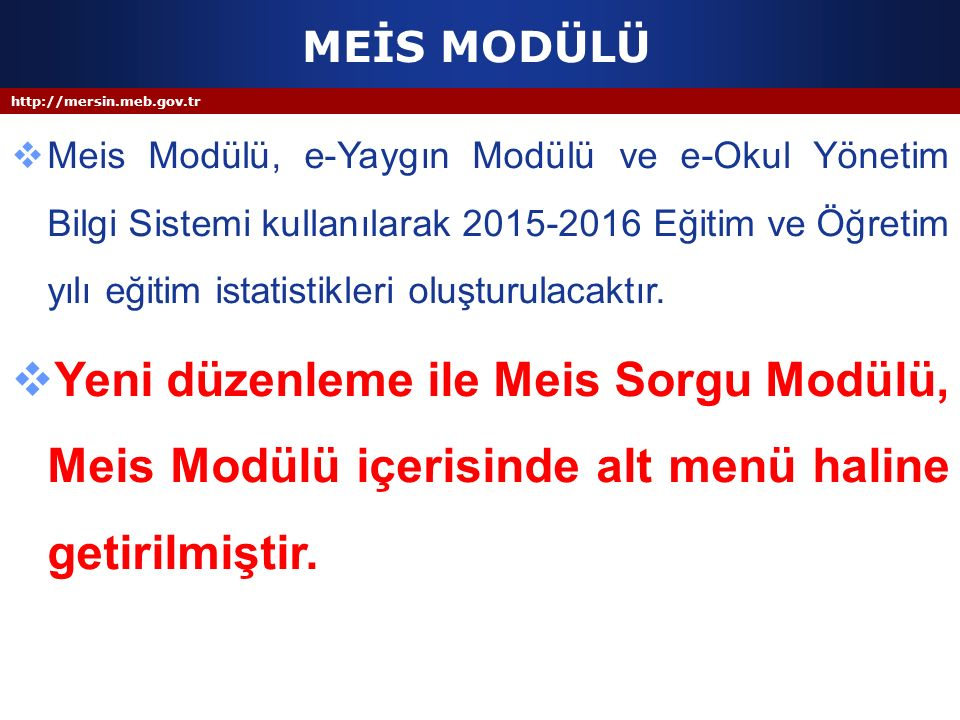 http://mersin.meb.gov.tr MEİS MODÜLÜ 9- 657 sayılı Devlet Memurları Kanununun 191.
