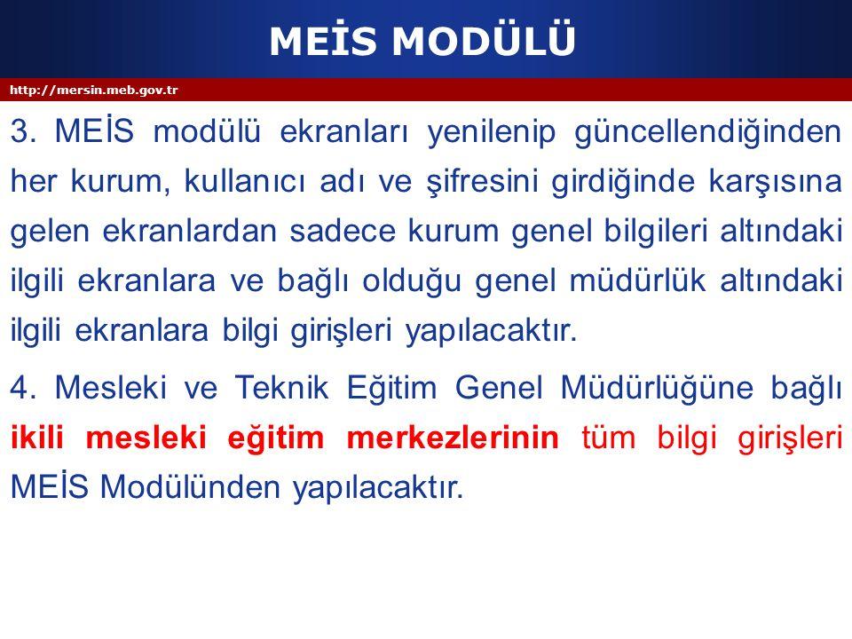http://mersin.meb.gov.tr MEİS MODÜLÜ 3. MEİS modülü ekranları yenilenip güncellendiğinden her kurum, kullanıcı adı ve şifresini girdiğinde karşısına g
