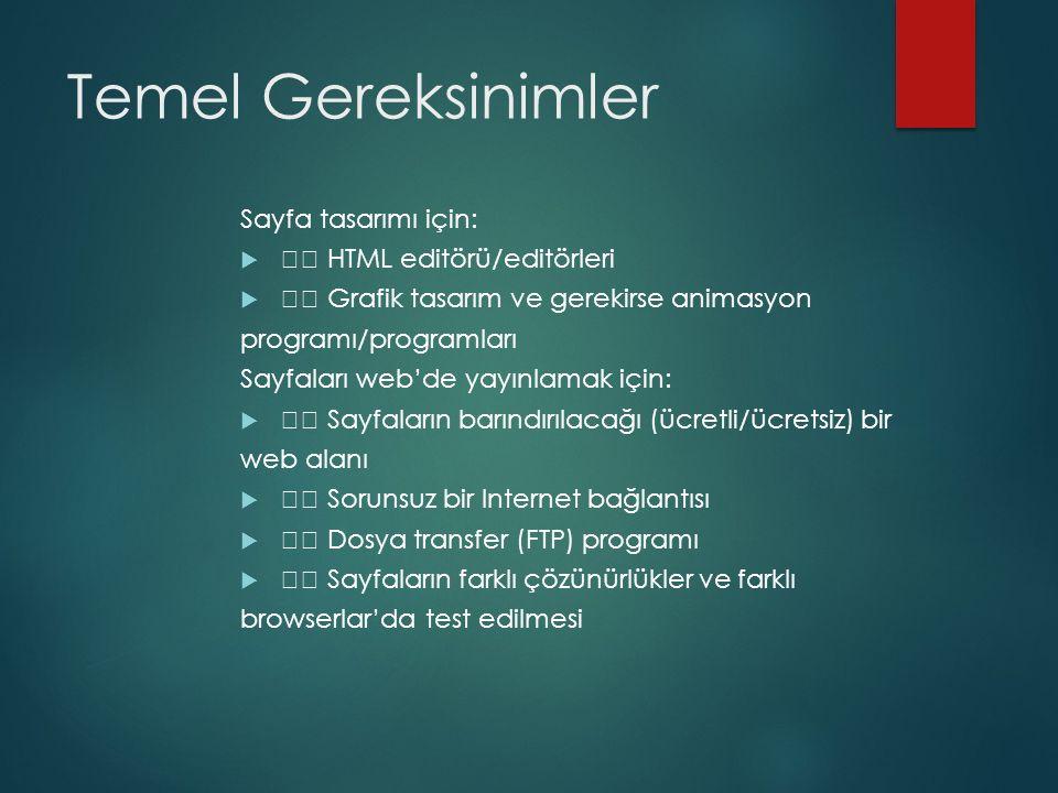 Bir web sayfası hazırlamak  Öncelikle bir HTML editörü yani web sayfalarını hazırlayacağınız bir program gerekir.