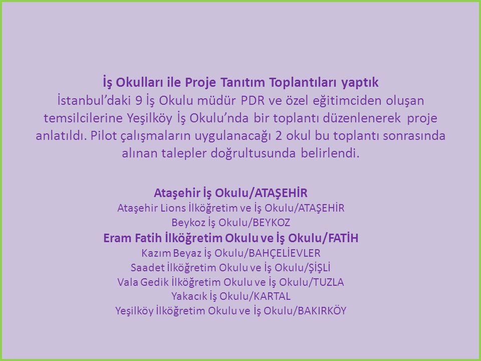 İş Okulları ile Proje Tanıtım Toplantıları yaptık İstanbul'daki 9 İş Okulu müdür PDR ve özel eğitimciden oluşan temsilcilerine Yeşilköy İş Okulu'nda bir toplantı düzenlenerek proje anlatıldı.