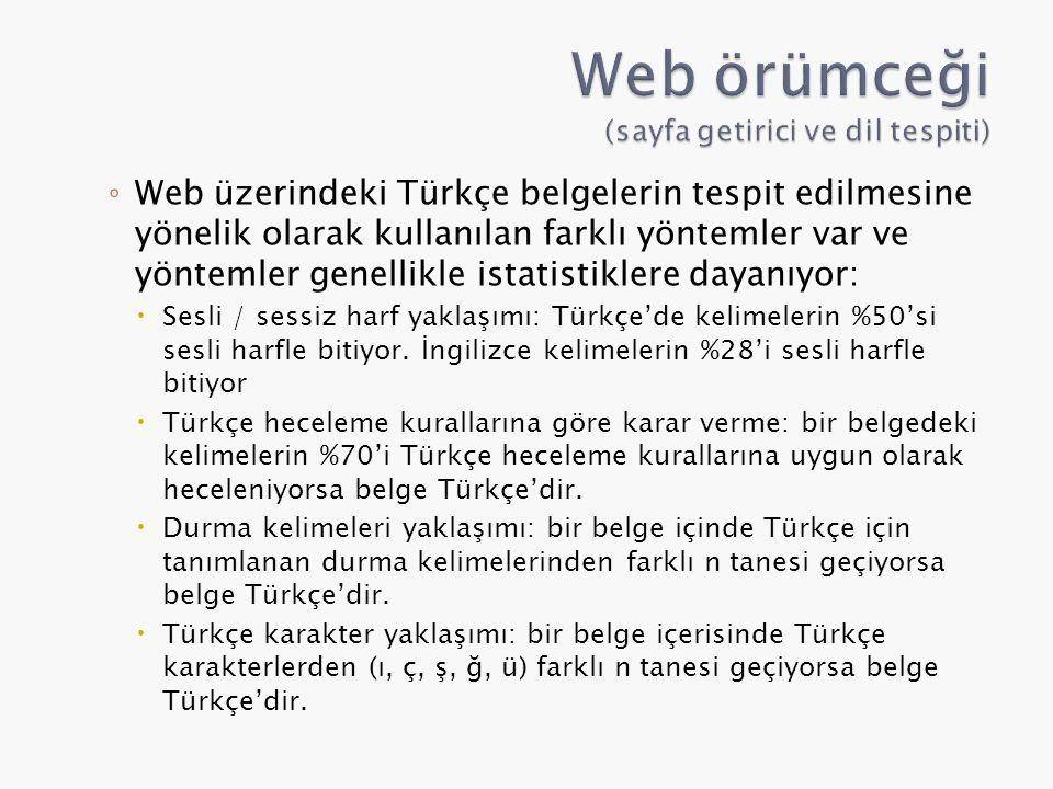 ◦ Web üzerindeki Türkçe belgelerin tespit edilmesine yönelik olarak kullanılan farklı yöntemler var ve yöntemler genellikle istatistiklere dayanıyor:
