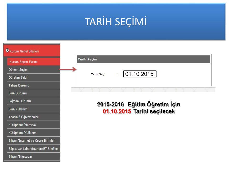 TARİH SEÇİMİ 01.10.2015 2015-2016 Eğitim Öğretim İçin 01.10.2015 Tarihi seçilecek