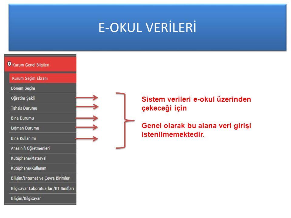 E-OKUL VERİLERİ Sistem verileri e-okul üzerinden çekeceği için Genel olarak bu alana veri girişi istenilmemektedir.