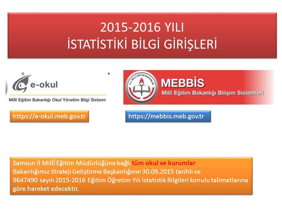 E-OKUL RESMİ OKUL Anaokulu İlkokul Ortaokul Ortaöğretim Bağımsız Kreş (Doğumevi, Emniyet, v.b.