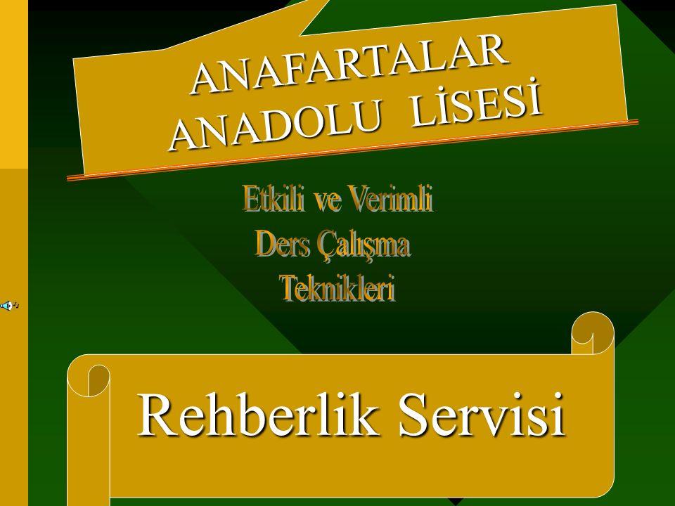 Rehberlik Servisi Hazırlayan Emel KORKUT ANAFARTALAR ANADOLU LİSESİ Rehberlik Servisi