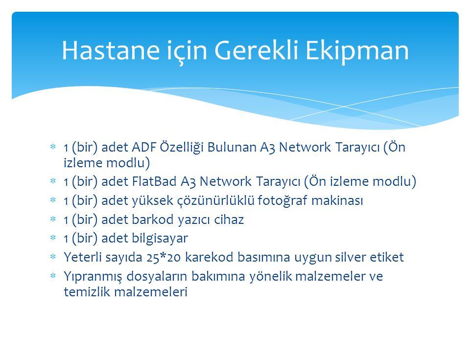  1 (bir) adet ADF Özelliği Bulunan A3 Network Tarayıcı (Ön izleme modlu)  1 (bir) adet FlatBad A3 Network Tarayıcı (Ön izleme modlu)  1 (bir) adet