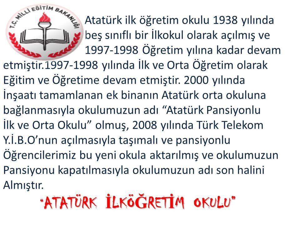 Atatürk ilk öğretim okulu 1938 yılında beş sınıflı bir İlkokul olarak açılmış ve 1997-1998 Öğretim yılına kadar devam etmiştir.1997-1998 yılında İlk ve Orta Öğretim olarak Eğitim ve Öğretime devam etmiştir.