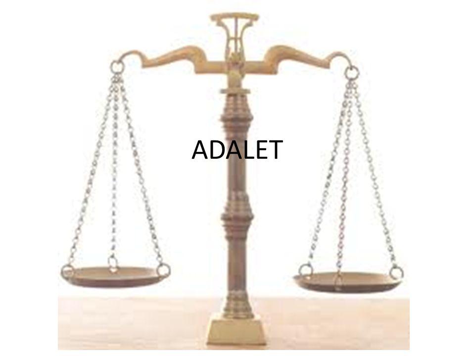 Adâlet, devletleri ayakta tutan temel direktir.