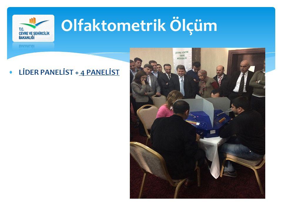 LİDER PANELİST + 4 PANELİST Olfaktometrik Ölçüm