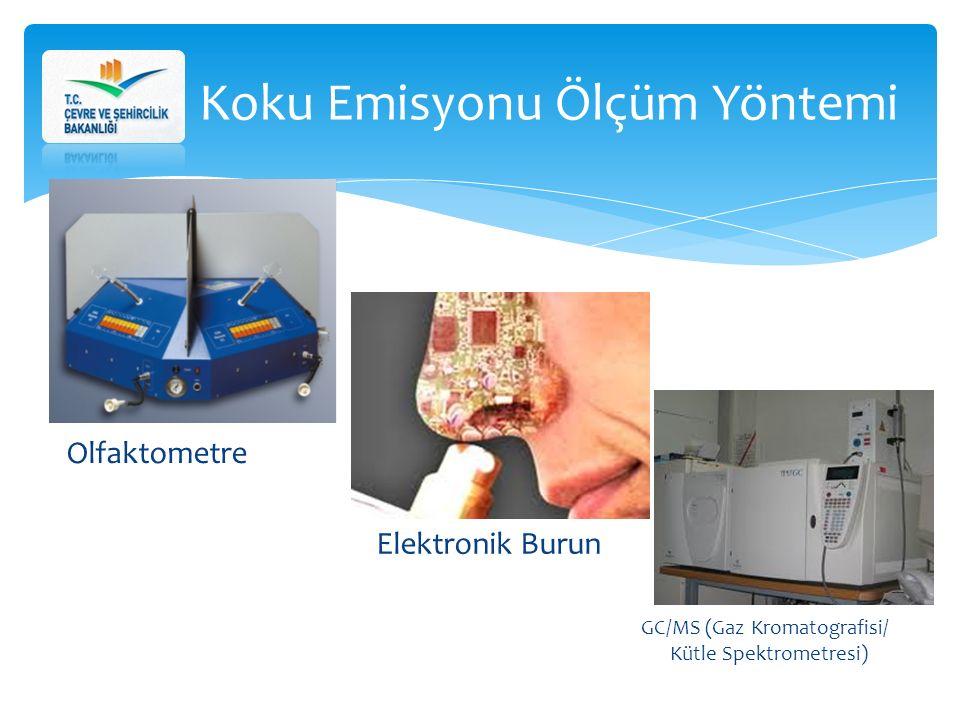 Koku Emisyonu Ölçüm Yöntemi Olfaktometre Elektronik Burun GC/MS (Gaz Kromatografisi/ Kütle Spektrometresi)