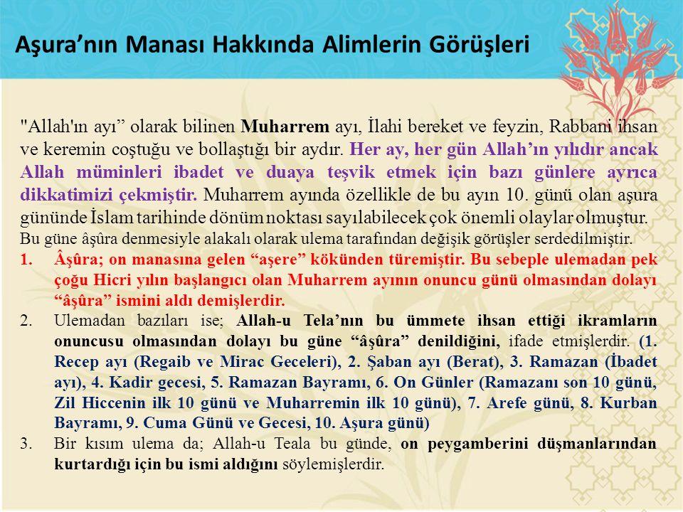 Allah ın ayı olarak bilinen Muharrem ayı, İlahi bereket ve feyzin, Rabbani ihsan ve keremin coştuğu ve bollaştığı bir aydır.