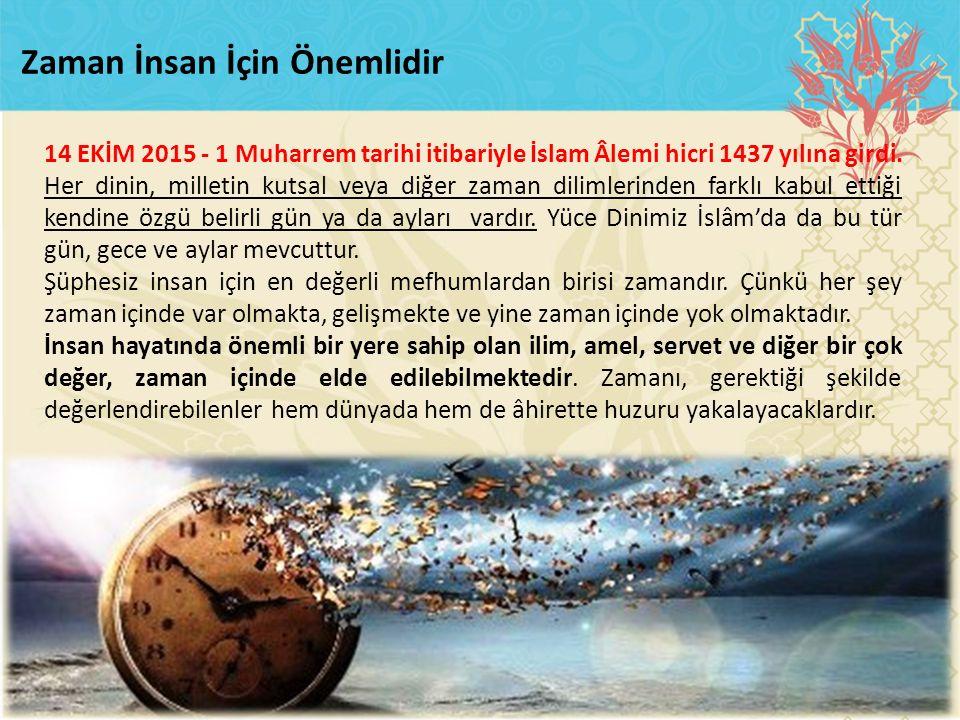 14 EKİM 2015 - 1 Muharrem tarihi itibariyle İslam Âlemi hicri 1437 yılına girdi. Her dinin, milletin kutsal veya diğer zaman dilimlerinden farklı kabu