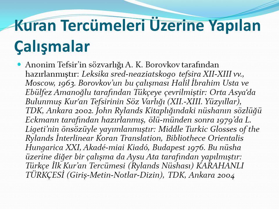 Kuran Tercümeleri Üzerine Yapılan Çalışmalar Anonim Tefsir'in sözvarlığı A. K. Borovkov tarafından hazırlanmıştır: Leksika sred-neaziatskogo tefsira X