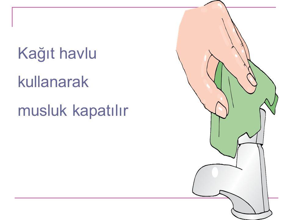 Kağıt havlu kullanarak musluk kapatılır