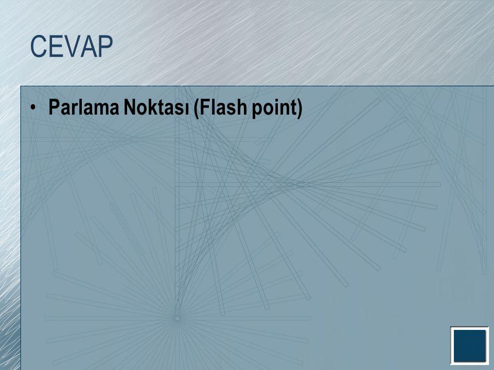 CEVAP Parlama Noktası (Flash point)