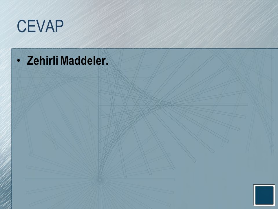 CEVAP Zehirli Maddeler.