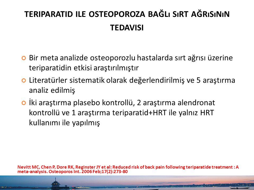 TERIPARATID ILE OSTEOPOROZA BAĞLı SıRT AĞRıSıNıN TEDAVISI Bir meta analizde osteoporozlu hastalarda sırt ağrısı üzerine teriparatidin etkisi araştırıl