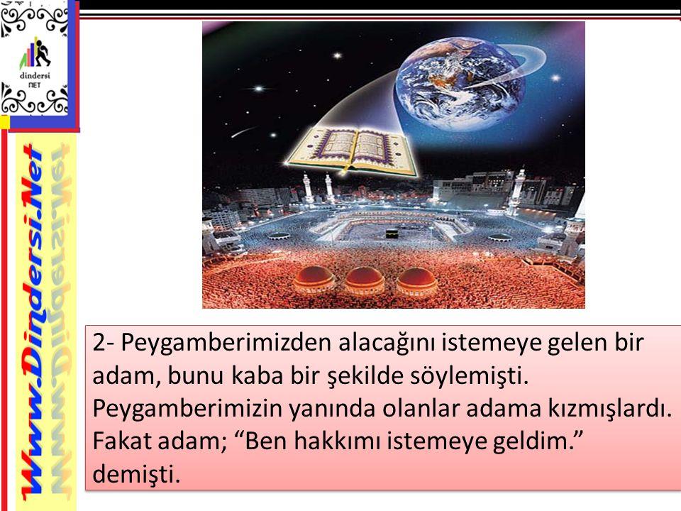 Kâbe ye ilk gelen kişi Hz.Muhammed di. Herkes bu durumdan memnun oldu.