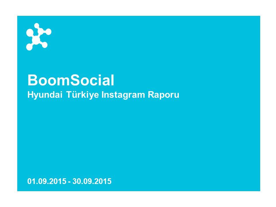 BoomSocial Hyundai Türkiye Instagram Raporu 01.09.2015 - 30.09.2015