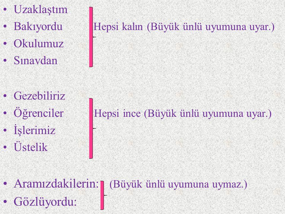 Büyük Ünlü Uyumu İle İlgili Özel Durumlar Büyük ünlü uyumu sadece Türkçe kelimelerde görüldüğü için yabancı kelimeler bu uyuma uymak zorunda değildir.