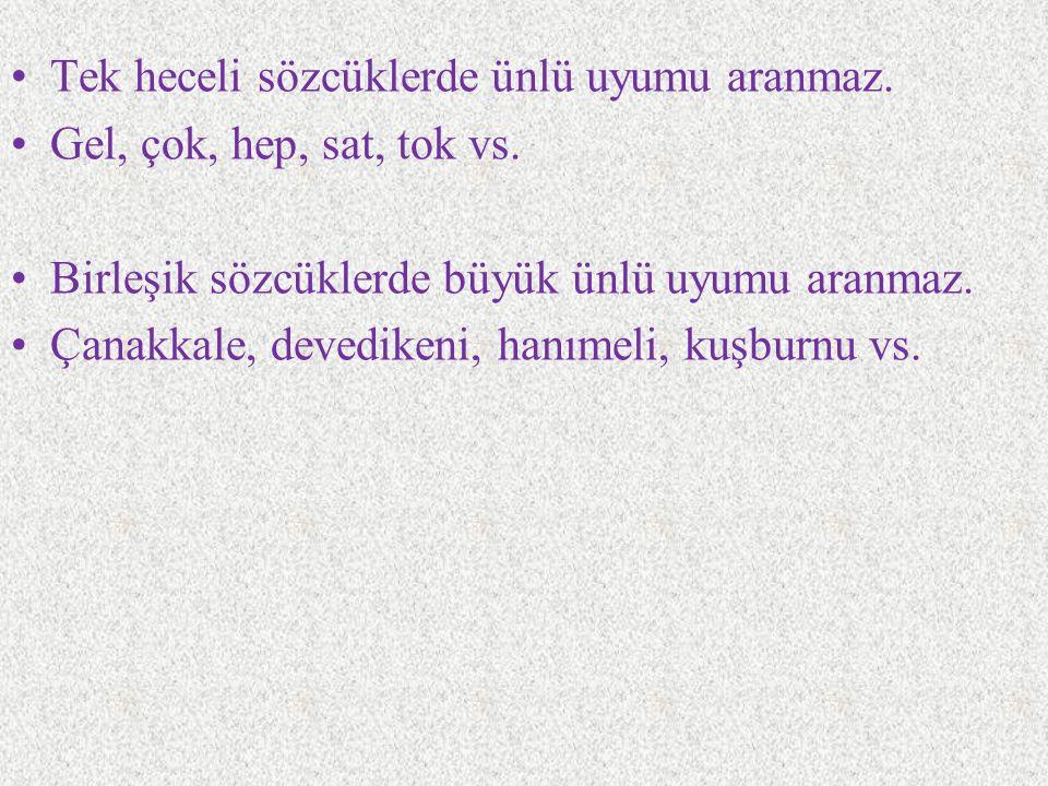 Küçük Ünlü Uyumu (Düzlük-Yuvarlaklık) Türkçe kelimelerde diğerinden daha az oranda görüldüğü için bu adı almıştır.