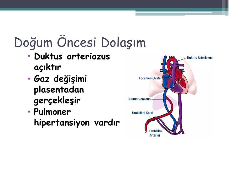 Doğum Öncesi Dolaşım Duktus arteriozus açıktır Gaz değişimi plasentadan gerçekleşir Pulmoner hipertansiyon vardır 8