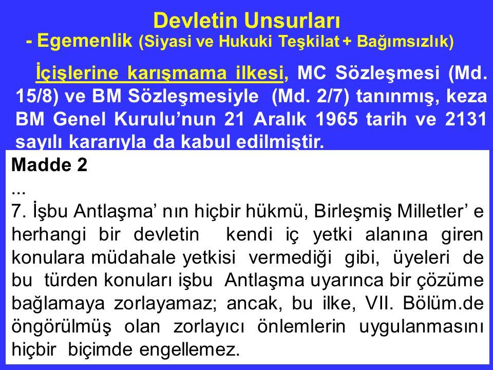 64/66 - Egemenlik (Siyasi ve Hukuki Teşkilat + Bağımsızlık) İçişlerine karışmama ilkesi, MC Sözleşmesi (Md.