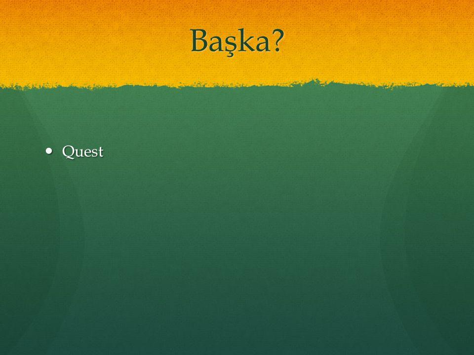 Başka? Quest Quest