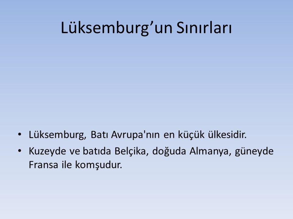 Lüksemburg'un Sınırları Lüksemburg, Batı Avrupa'nın en küçük ülkesidir. Kuzeyde ve batıda Belçika, doğuda Almanya, güneyde Fransa ile komşudur.