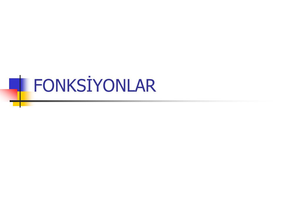 FONKSİYONLAR