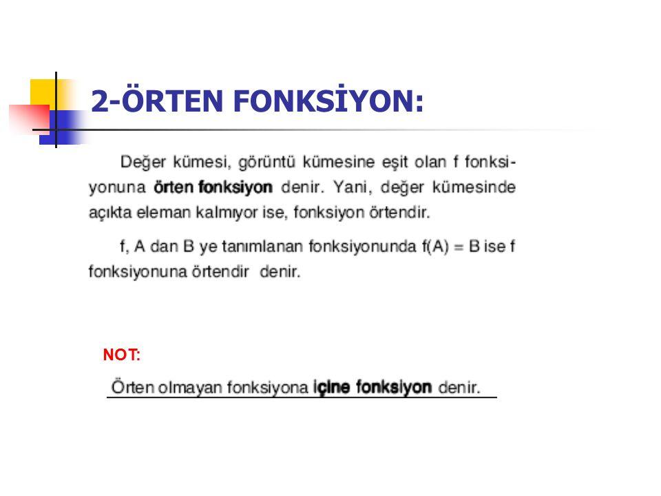 2-ÖRTEN FONKSİYON: NOT: