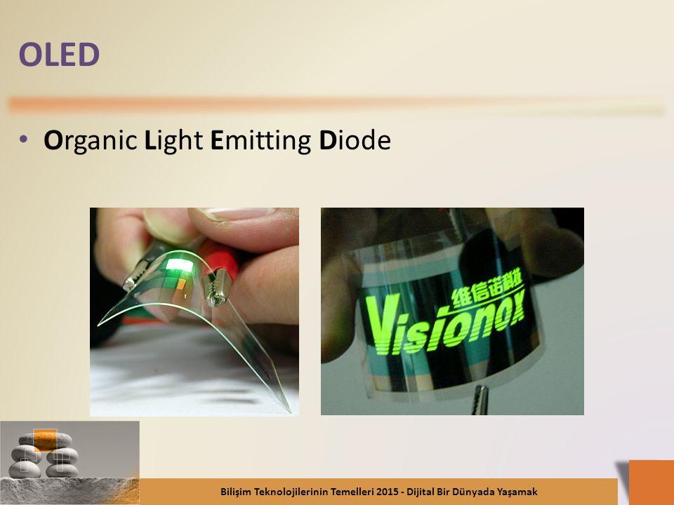 OLED Organic Light Emitting Diode Bilişim Teknolojilerinin Temelleri 2015 - Dijital Bir Dünyada Yaşamak