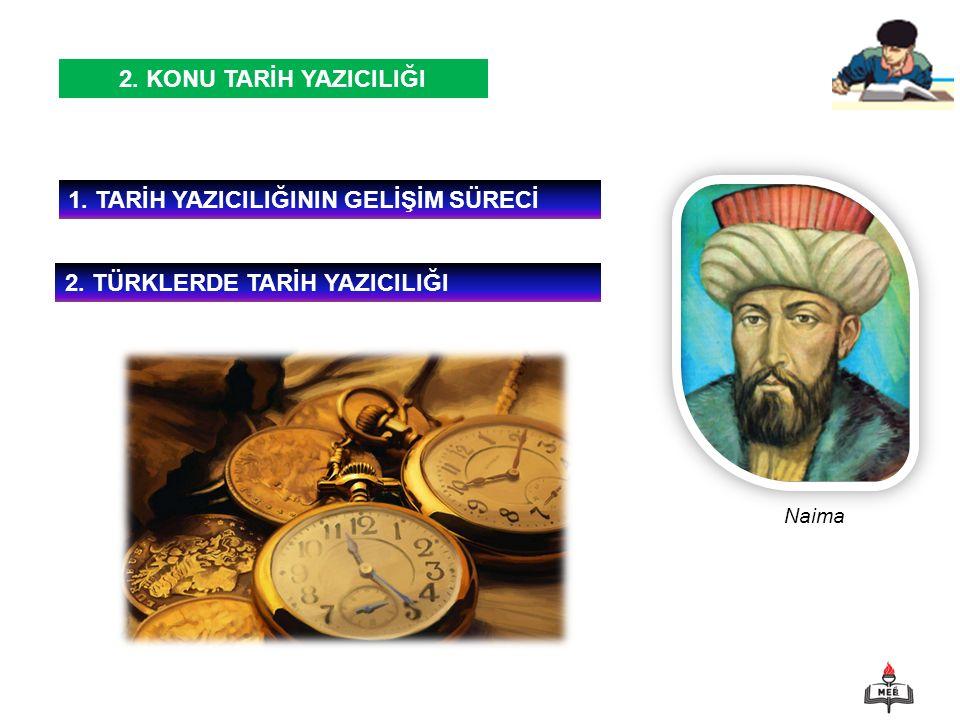 2 Geçmişten günümüze tarih yazıcılığının geçirdiği aşamalar hakkında ne biliyorsunuz.
