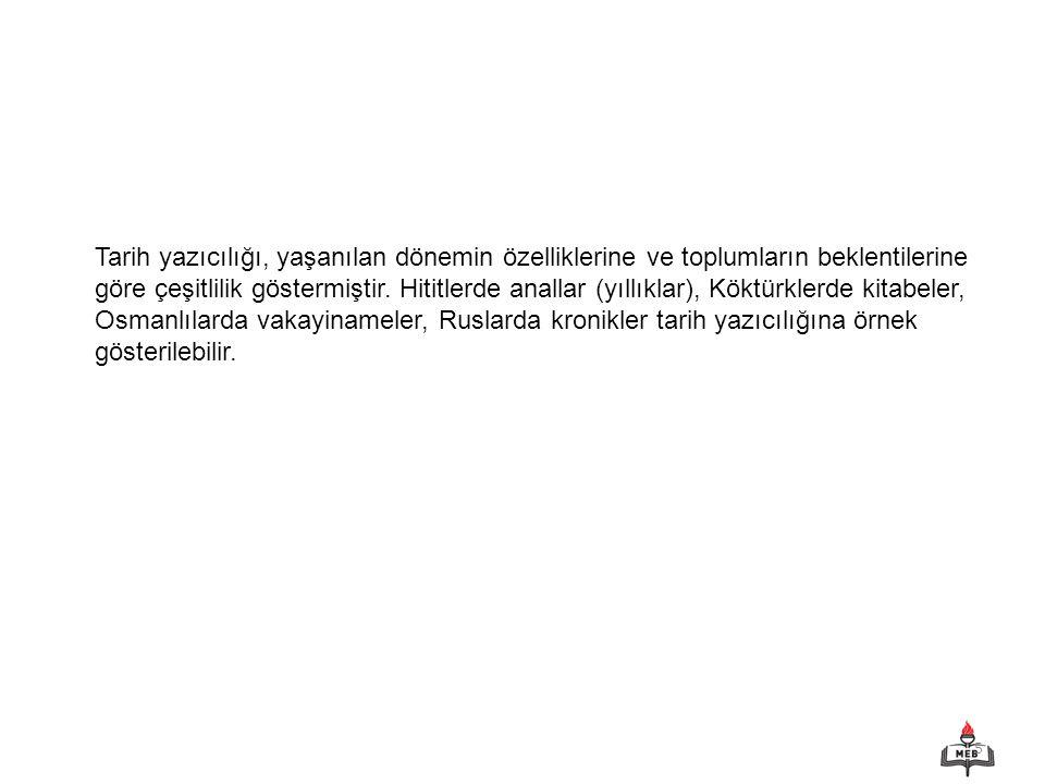 16 XVIII.yüzyıldan itibaren Osmanlı tarih yazıcılığında Avrupa'nın etkisi görülür.