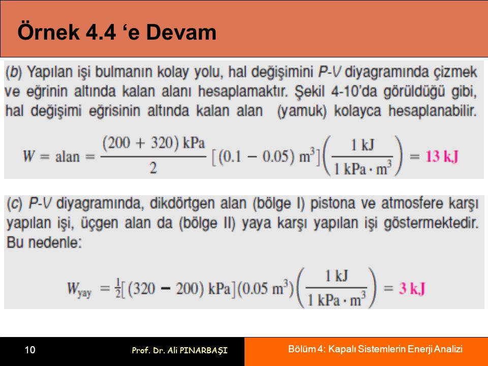 Bölüm 4: Kapalı Sistemlerin Enerji Analizi 10 Prof. Dr. Ali PINARBAŞI Örnek 4.4 'e Devam