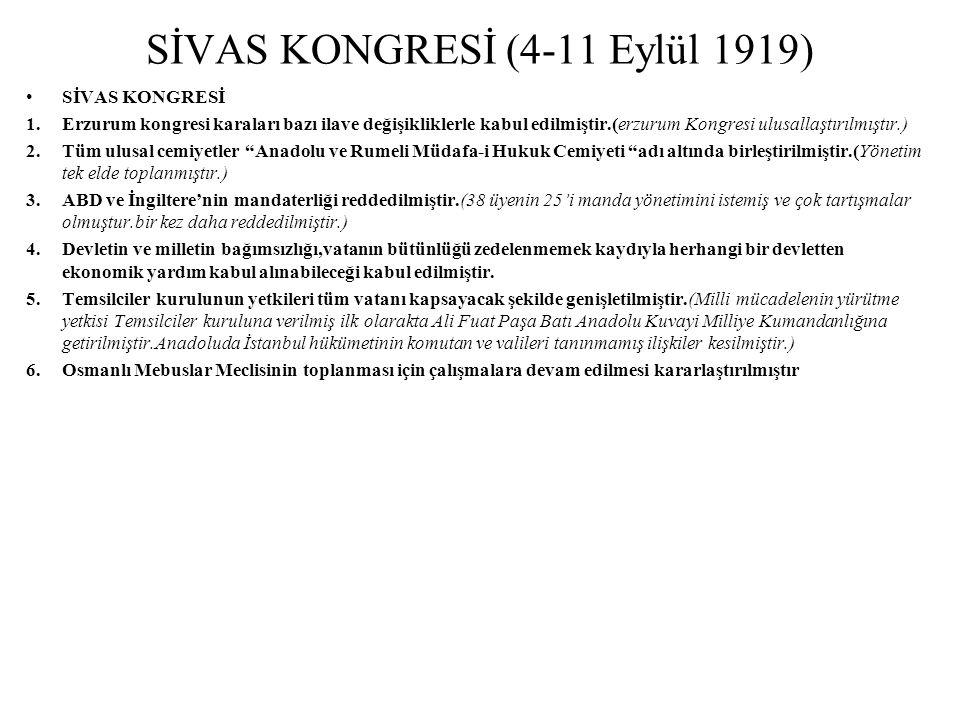 SİVAS KONGRESİ (4-11 Eylül 1919) SİVAS KONGRESİ 1.Erzurum kongresi karaları bazı ilave değişikliklerle kabul edilmiştir.(erzurum Kongresi ulusallaştır