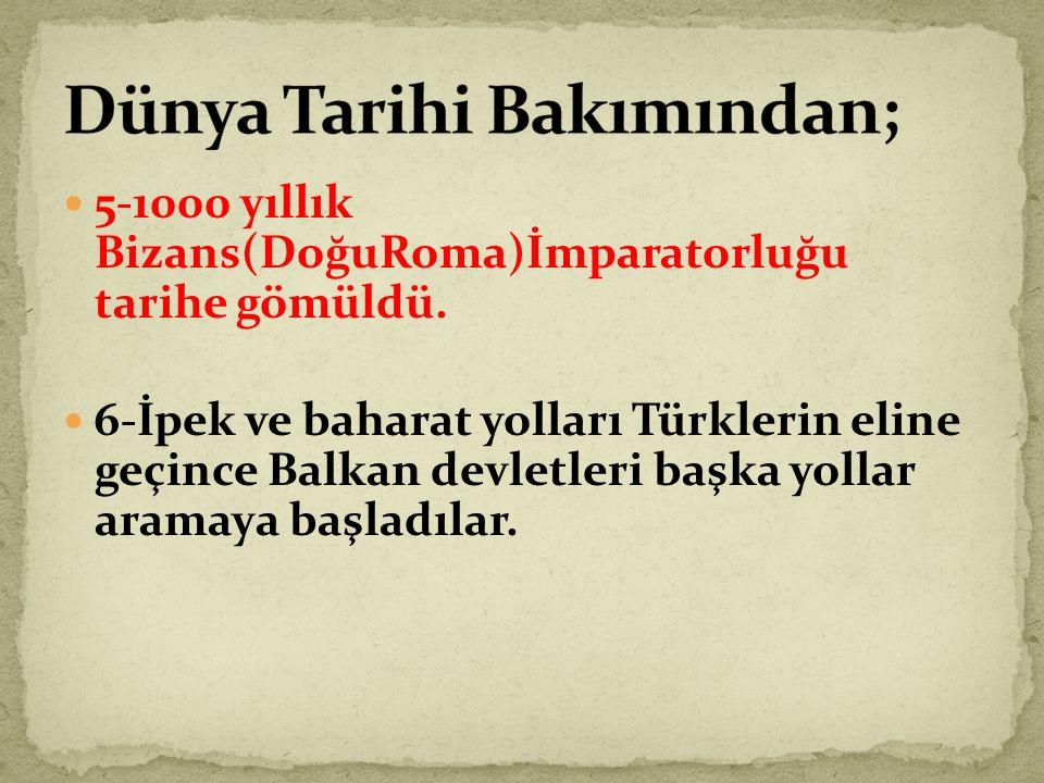 5-1000 yıllık Bizans(DoğuRoma)İmparatorluğu tarihe gömüldü.