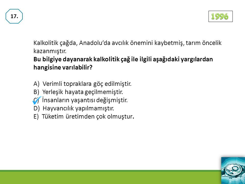 Kalkolitik çağda, Anadolu'da avcılık önemini kaybetmiş, tarım öncelik kazanmıştır.