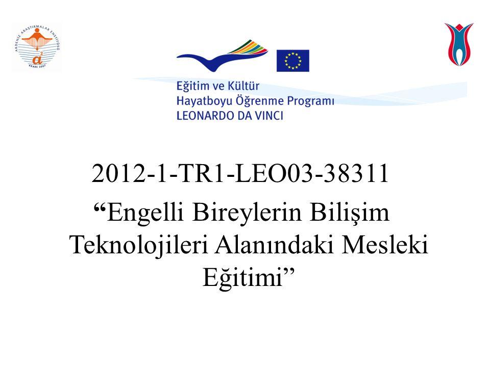 2012-1-TR1-LEO03-38311 Engelli Bireylerin Bilişim Teknolojileri Alanındaki Mesleki Eğitimi