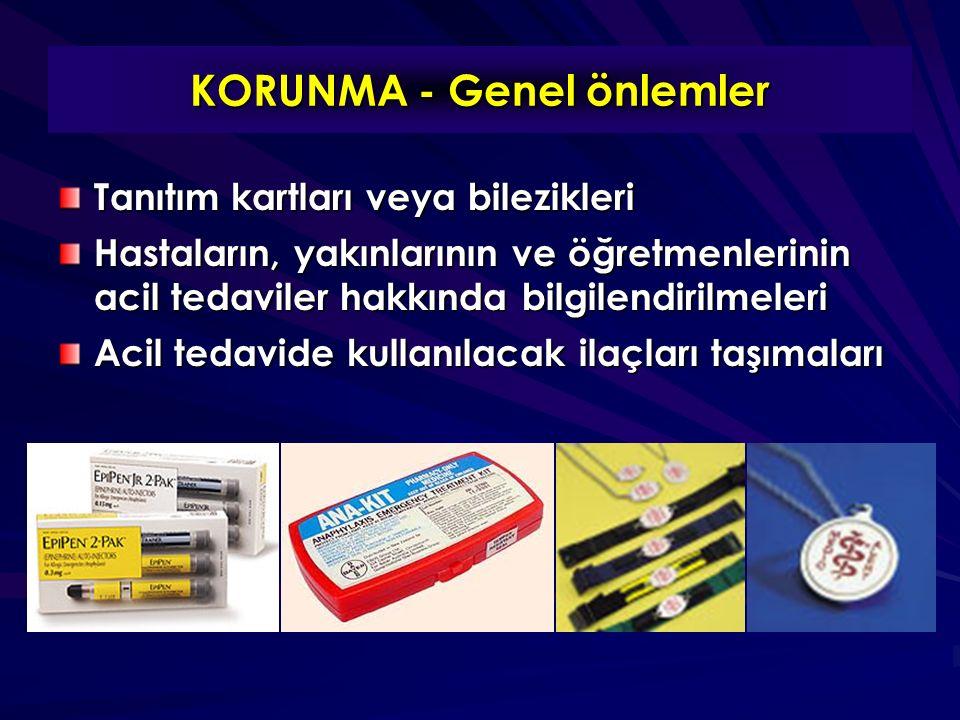 KORUNMA - Genel önlemler Tanıtım kartları veya bilezikleri Hastaların, yakınlarının ve öğretmenlerinin acil tedaviler hakkında bilgilendirilmeleri Acil tedavide kullanılacak ilaçları taşımaları
