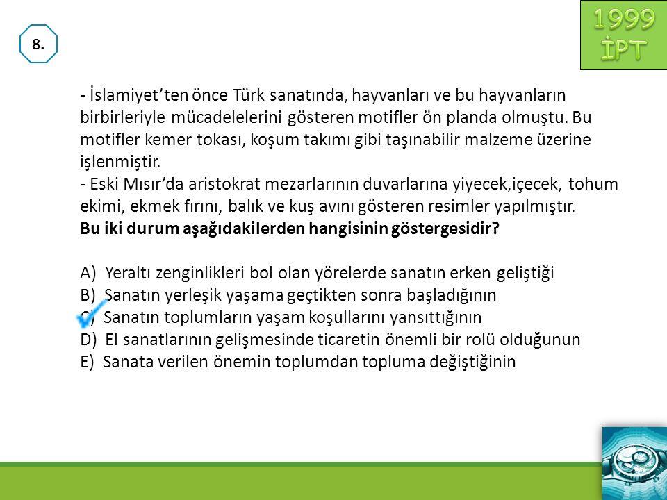 - İslamiyet'ten önce Türk sanatında, hayvanları ve bu hayvanların birbirleriyle mücadelelerini gösteren motifler ön planda olmuştu. Bu motifler kemer