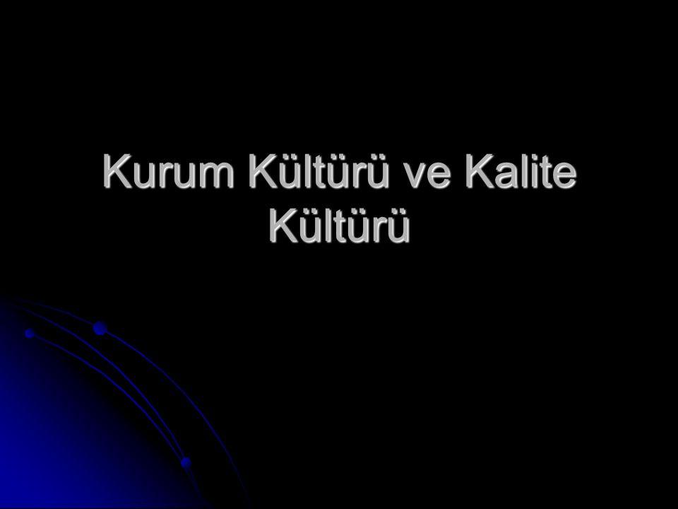Kurum Kültürü ve Kalite Kültürü