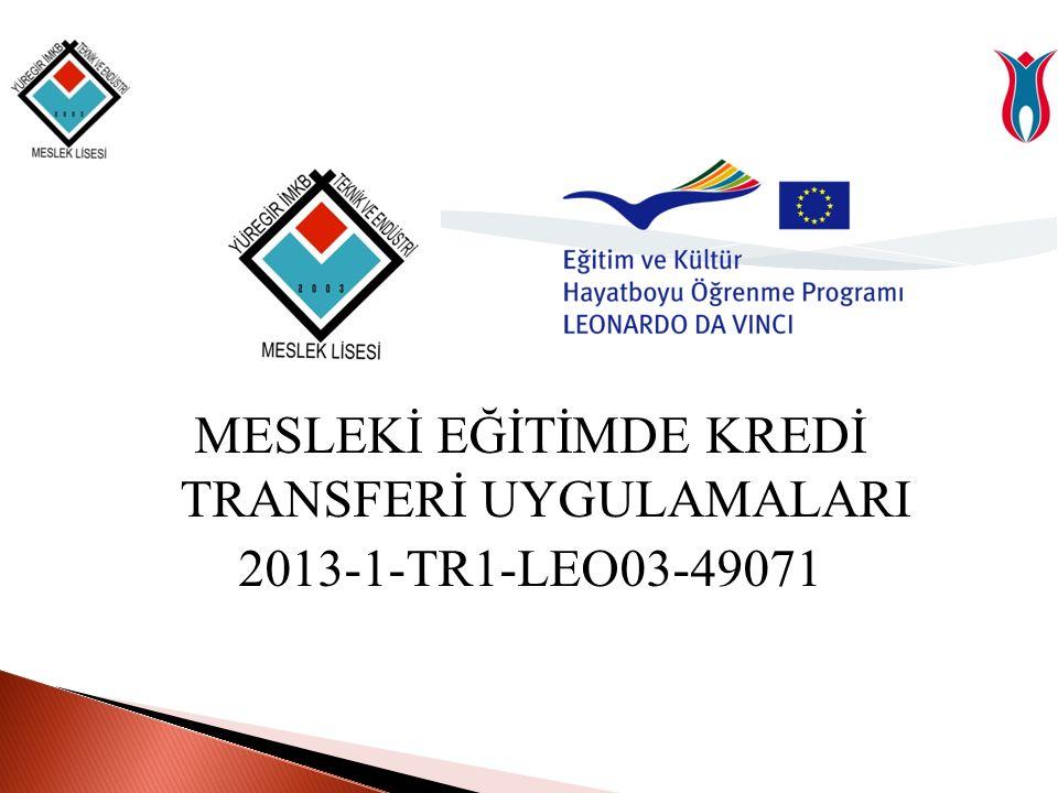 MESLEKİ EĞİTİMDE KREDİ TRANSFERİ UYGULAMALARI 2013-1-TR1-LEO03-49071