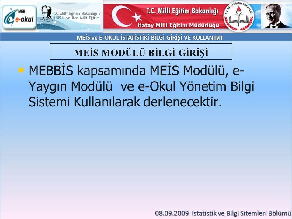 MEBBİS kapsamında MEİS Modülü, e- Yaygın Modülü ve e-Okul Yönetim Bilgi Sistemi Kullanılarak derlenecektir.