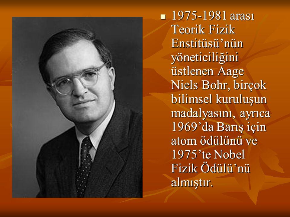 1975-1981 arası Teorik Fizik Enstitüsü'nün yöneticiliğini üstlenen Aage Niels Bohr, birçok bilimsel kuruluşun madalyasını, ayrıca 1969'da Barış için a